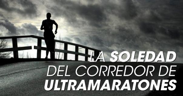 La soledad del corredor de ultramaratones