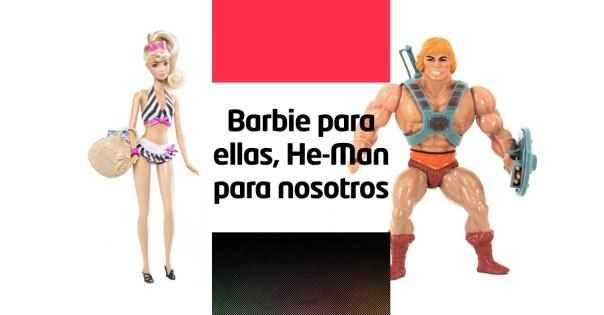 barbie-para-ellas-he-man-para-nosotros