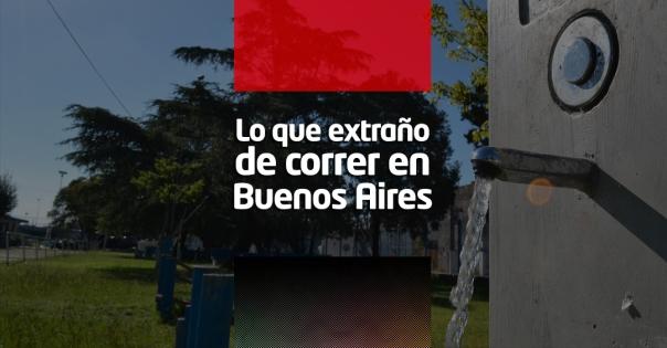 Lo que extraño de correr en Buenos Aires