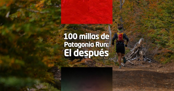100 millas de patagonia run - el despues
