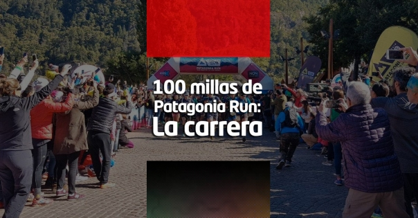100 millas de patagonia run - la carrera