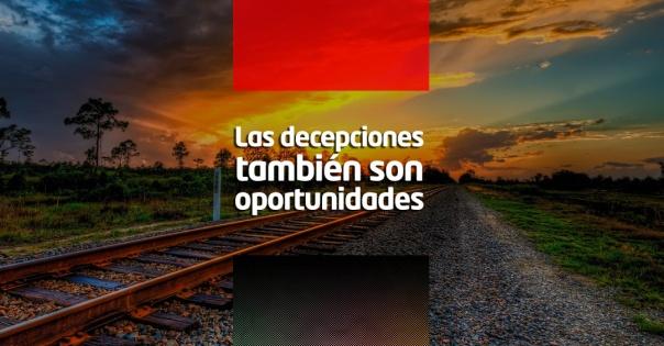 Las decepciones tambien son oportunidades